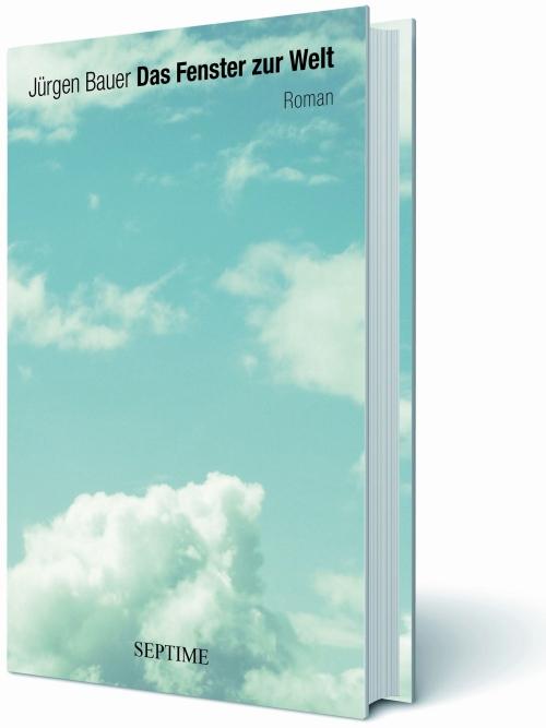 Cover Das Fenster zur Welt - Roman von Jürgen Bauer